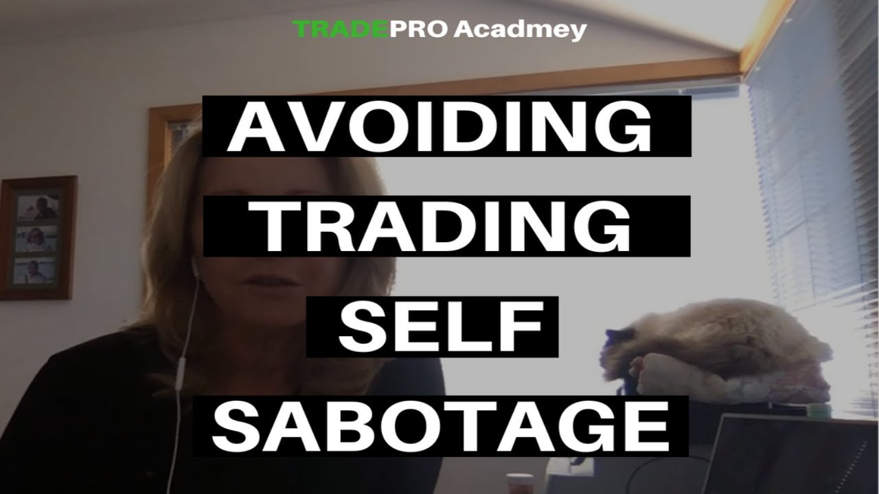 How Susan Deals With Trading Psychology Sabotage Cycle Tradepro Academy Reviews