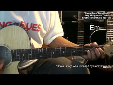 CHAIN GANG Sam Cooke Play Along Guitar Lesson Link Cover EricBlackmonGuitar