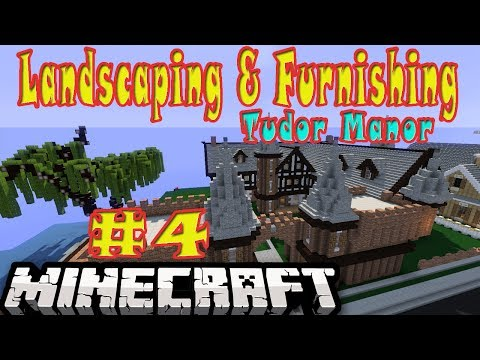 Minecraft Tudor Manor Lanscaping and Furnishing eps4