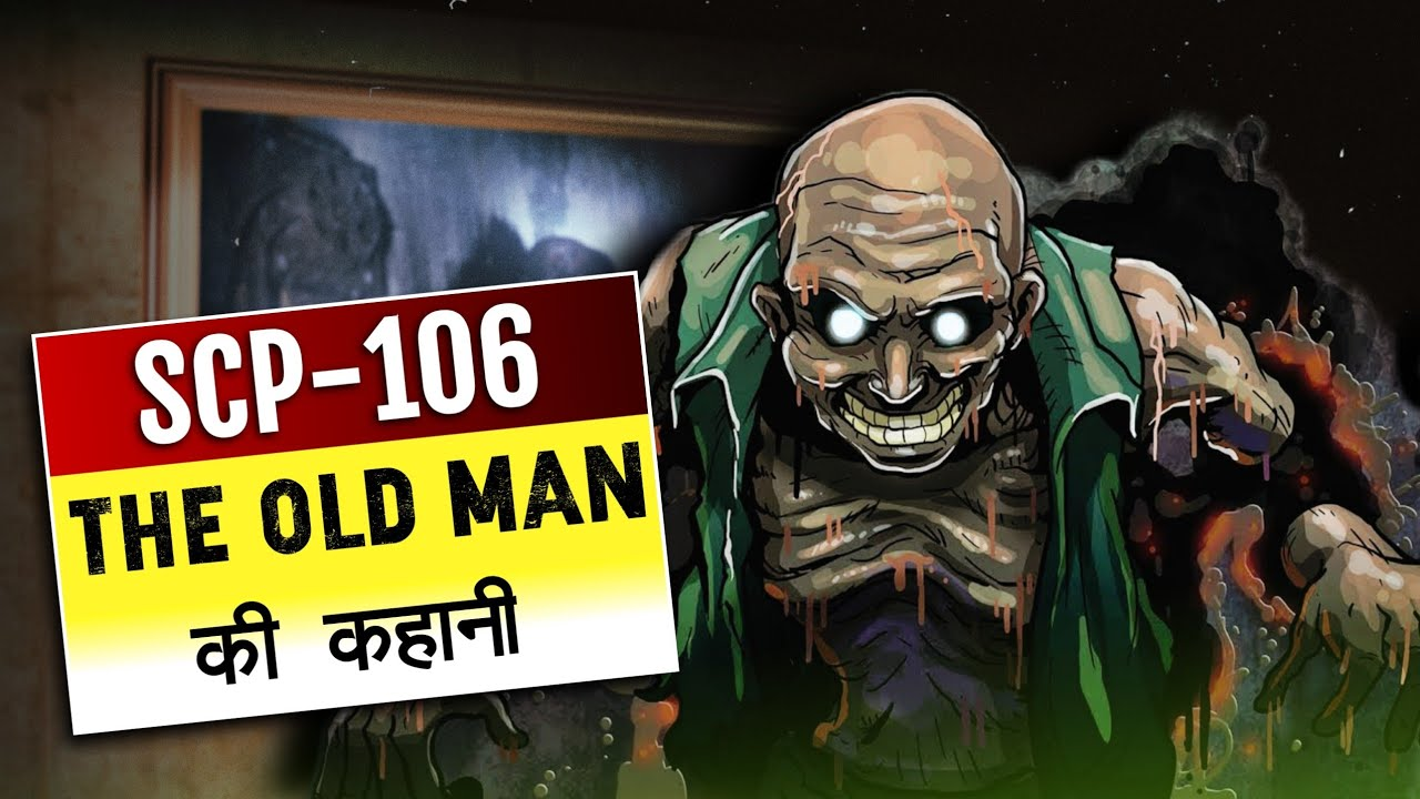 SCP-106 The Old Man EXPLAINED | SCP-106 story in hindi | Scary Rupak |