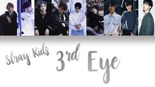 [3.74 MB] Stray Kids (스트레이 키즈) - 3rd Eye [Han/Eng/Rom Color Coded Lyrics]
