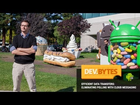 DevBytes: Efficient Data Transfers - Eliminating Polling with Google Cloud Messaging