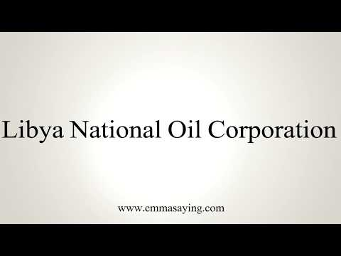 How To Pronounce Libya National Oil Corporation