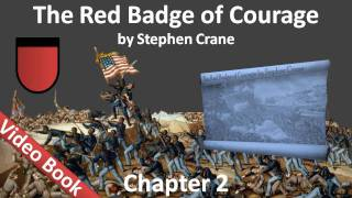Chapter 02 - The Red Badge of Courage by Stephen Crane