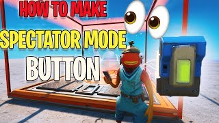 How to Make a SPECTATOR Button For 1v1 Maps in Fortnite! (Fortnite Creative Tutorial)