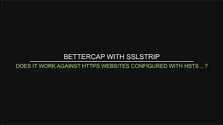 Bettercap with SSLSTRIP attack - Does it still work ?