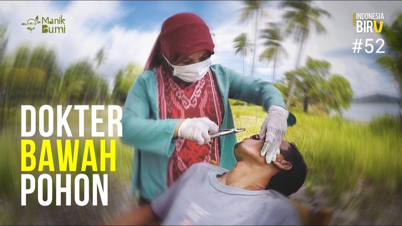 DOKTER BAWAH POHON - Ekspedisi Indonesia Biru #52
