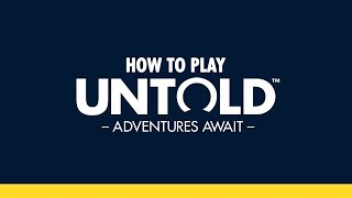 How to Play Untold: Adventures Await - OFFICIAL