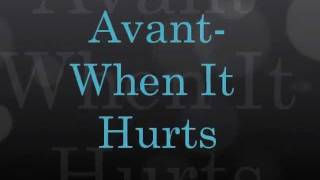Avant- When it Hurts with Lyrics