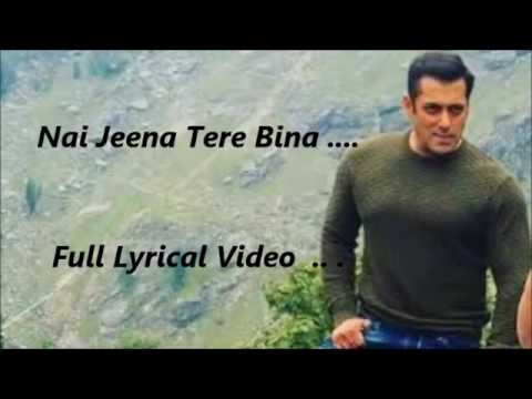 Nai Jeena Tere Bina @ Tubelight @ Salman Khan New Movies Song 2017