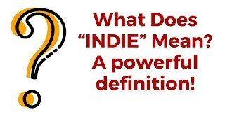 INDIE Definition What Does Indie Mean?