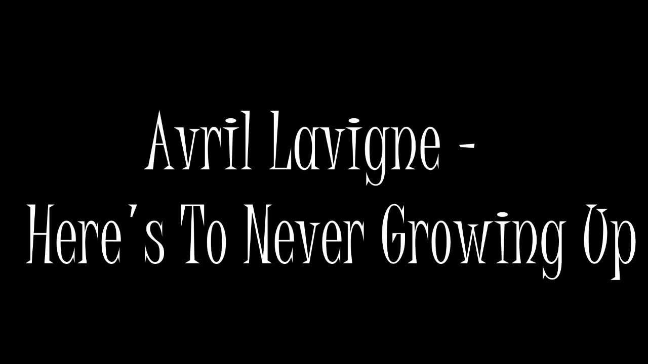 Download Avril Lavigne - Here's To Never Growing Up [Lyrics Video]
