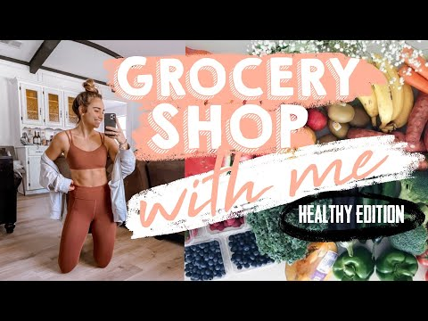 GROCERY SHOP WITH ME | EXACTLY how I eat healthy & what's on my list