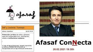 ::Afasaf ConNecta:: TEAF y JUSTICIA - Incapacitación civil. Manuel Navarrete 26.02.2021