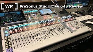 PreSonus StudioLive 64S Review