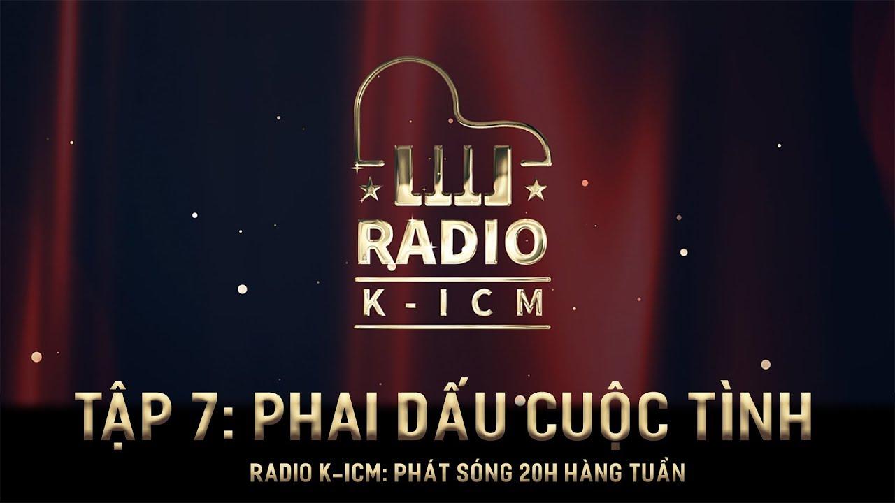 RADIO K-ICM   PHAI DẤU CUỘC TÌNH   TẬP 7