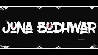 JUNA BUDHWAR (UNRELEASED) MIX BY DJ ROHAN RK KOP+DJ SHUBHAM BGM||VFX-SK VFX ||