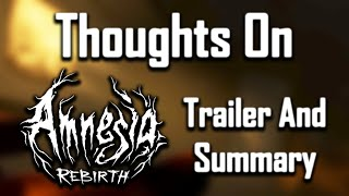 Thoughts On Amnesia: Rebirth - Trailer & Summary