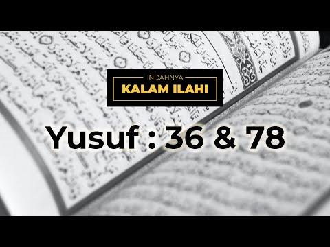 Indahnya Kalam Ilahi Ep. 12 : Yusuf ayat 36 & 78