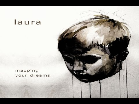 Laura - Mapping Your Dreams [Full Album]