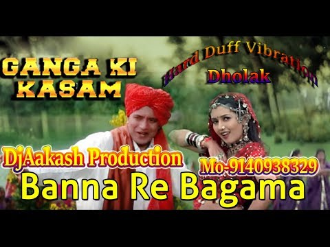 Banna Re Baag Me ( Ganga Ki Kasam ) Hard Duff+Dholak+Vibration  Mixx DjAakash Production