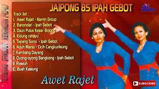 Jaipong Lawas 85 Full Album Awet Rajet