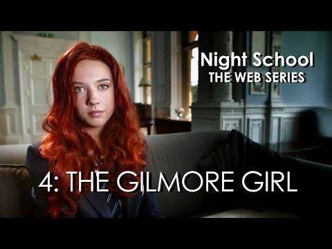 "Night School: The Web Series - Episode Four - ""The Gilmore Girl"""