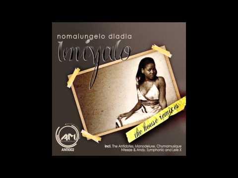 Nomalungelo Dladla - Imiyalo (Chymamusique Remix)