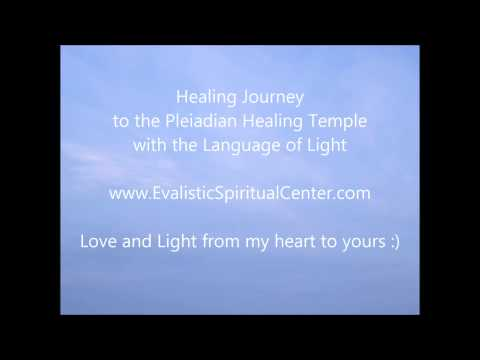 Pleiadian Healing Temple - Healing Meditation with the Language of Light