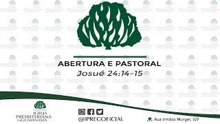 Abertura e Pastoral - Josué 24:14-15 - seguido da Lição 11 - Texto: Ef 4.20