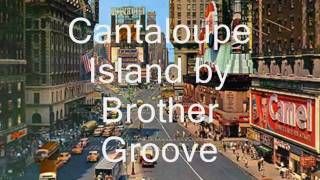 Cantaloupe Island By BROTHER GROOVE by Funky Juice records