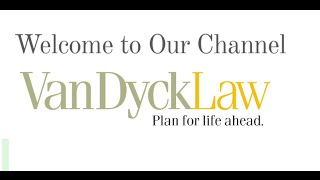 Welcome to Our Channel at Van Dyck Law