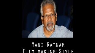 Mani Ratnam Film making style