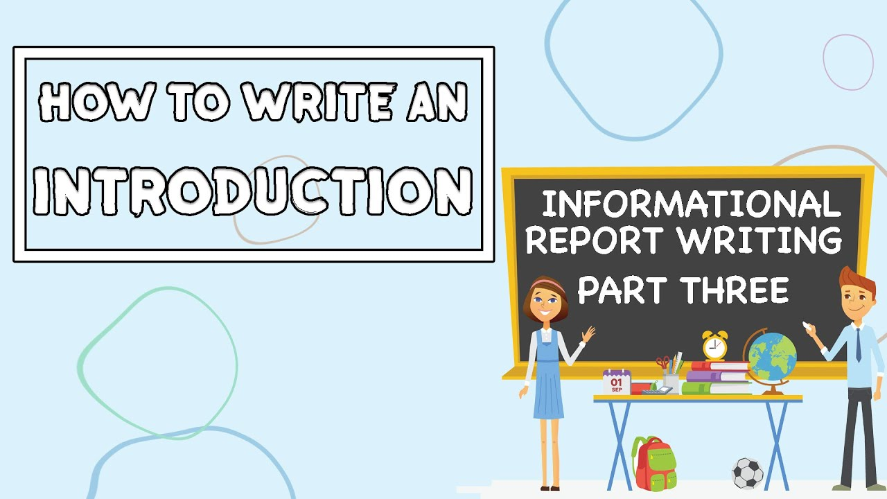How to write an Introduction // Informational Report Writing PART THREE