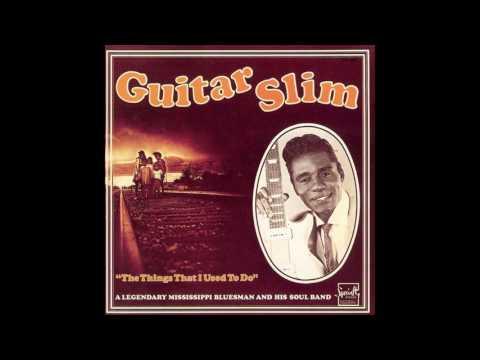 Eddie 'Guitar Slim' Jones - The Things That I Used To Do