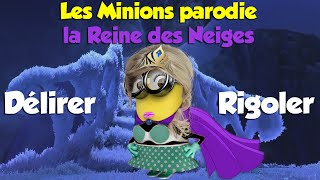 (Parodie Minions) La Reine des Neiges
