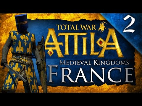 VIVE LA FRANCE! MEDIEVAL KINGDOMS TOTAL WAR ATTILA: FRANCE CAMPAIGN EP. 2