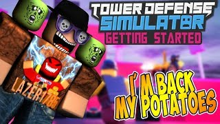 [Roblox] Tower Defense Simulator: GETTING STARTED (I'M BACK MY POTATOES)