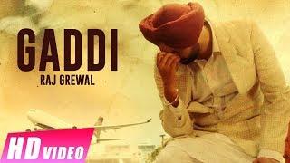 Gaddi - Raj Grewal (Full Video Song) | Latest Punjabi Songs 2017 | Shemaroo Punjabi