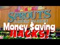 Sprouts Farmers Market Money Saving Hacks!