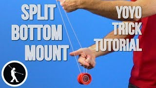 Learn How to do the Split Bottom Mount Yoyo Trick Plus Variations
