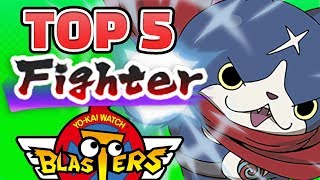 Yo-kai Watch Blasters — Top 5 Fighters! The BEST Physical Attacker Yo-kai!