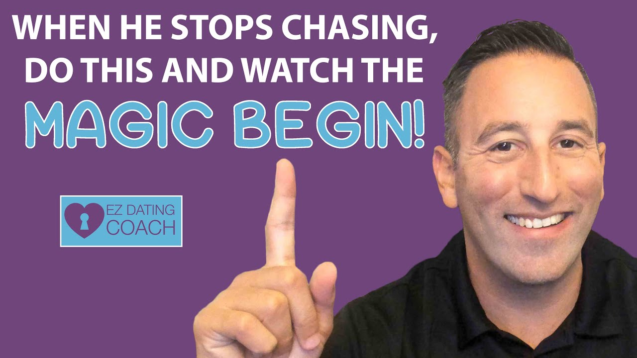 When He Stops Chasing, Do THIS and Watch the Magin Begin!