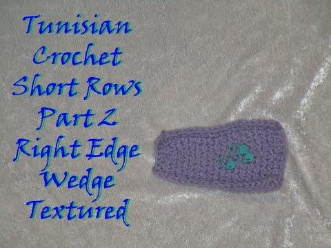Tunisian Crochet Short Rows/Darts - Part 2: Right Edge Wedge: Texture