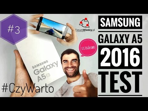 Samsung Galaxy A5 (2016) - #CzyWarto #3 - TEST