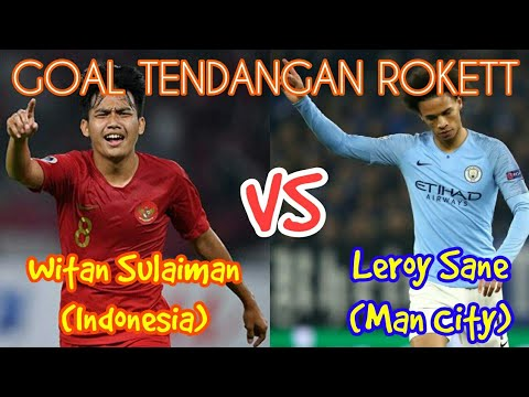 Goal Tendangan Roket Witan Sulaiman (Indonesia) Vs Leroy Sane (Man City)