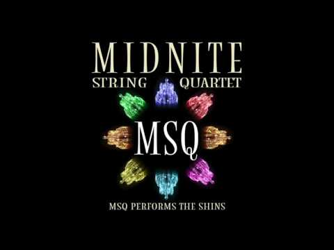 New Slang - MSQ Performs The Shins by Midnite String Quartet