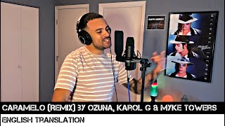 Caramelo (Remix) by Ozuna, Karol G & Myke Towers (ENGLISH TRANSLATION)