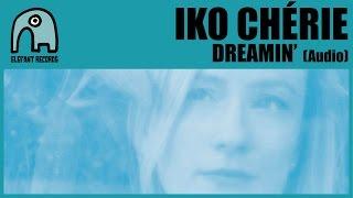 IKO CHÉRIE - Dreamin