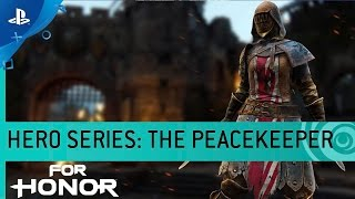 For Honor - Hero Series #9: The Peacekeeper - Knight Gameplay Trailer | PS4